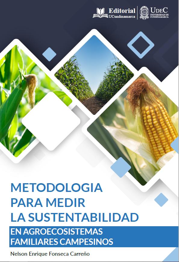 Metodología para Medir la Sustentabilidad en Agroecosistemas Familiares Campesinos