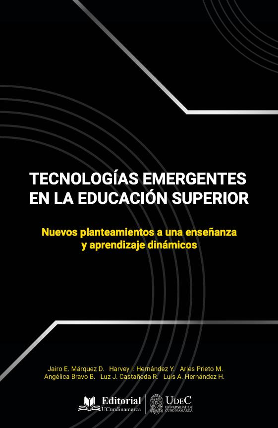Tecnologías emergentes en la educación superior. Nuevos planteamientos a una enseñanza y aprendizaje dinámicos