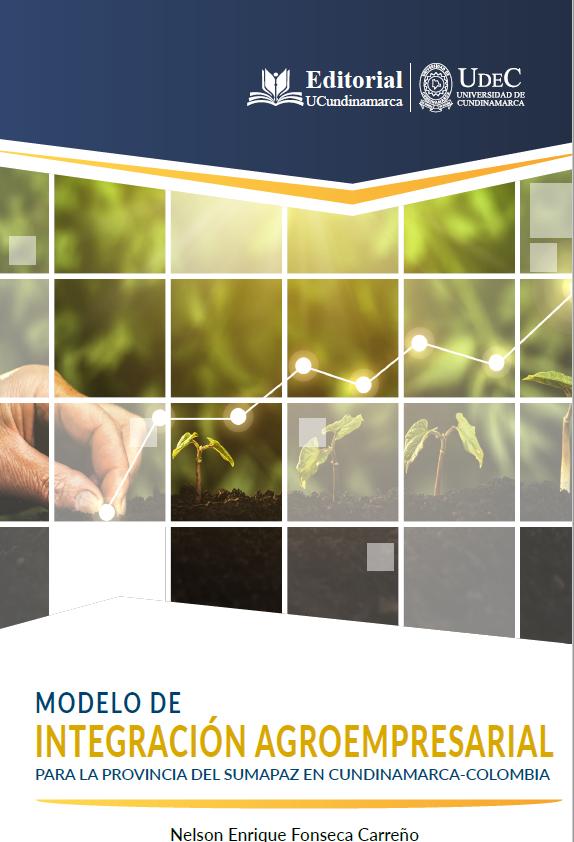 Modelo de integración agroempresarial para la provincia del Sumapaz en Cundinamarca-Colombia