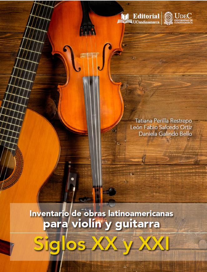 Inventario de obras latinoamericanas para violín y guitarra. Siglos XX y XXI