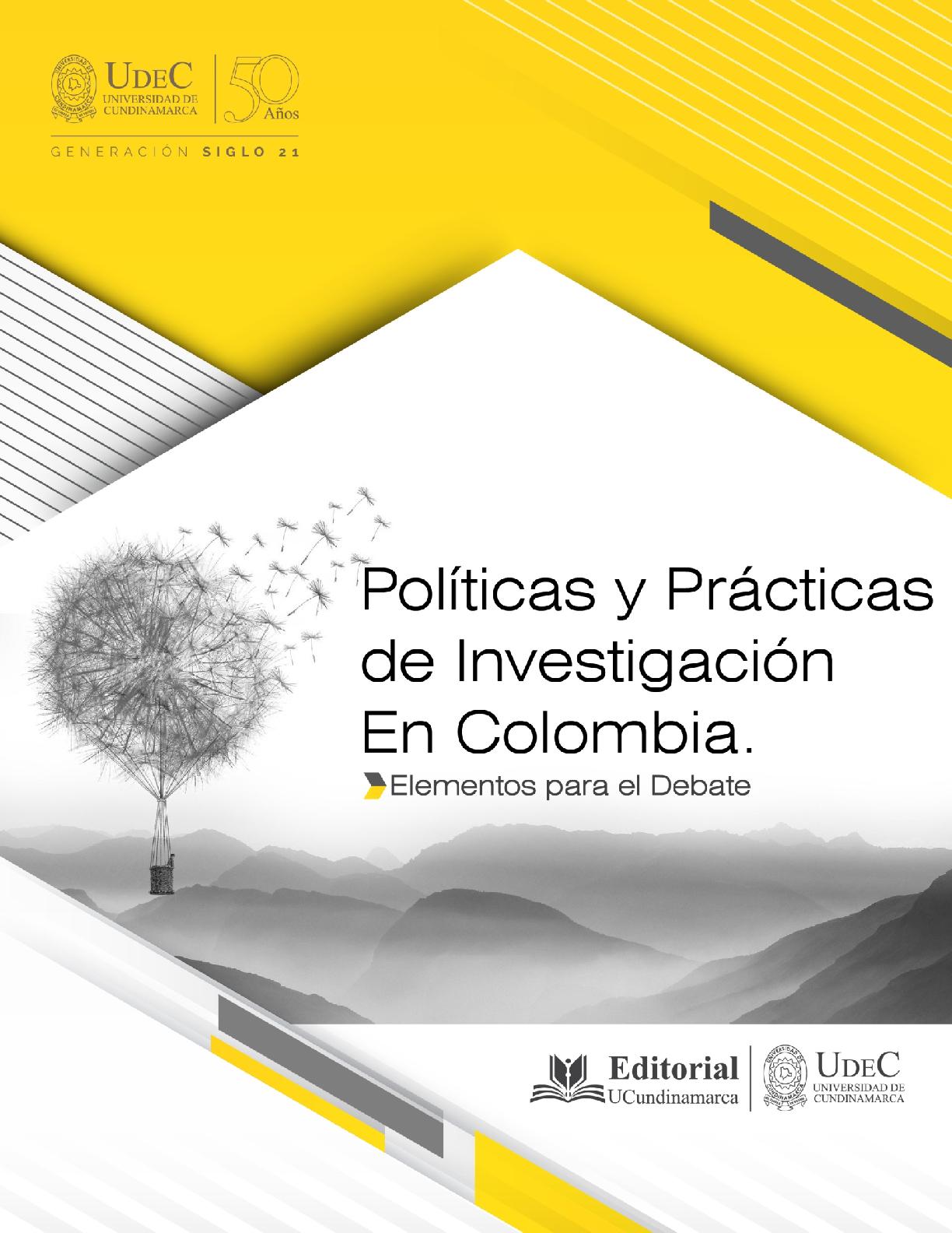 Políticas y prácticas de investigación en Colombia.. Elementos para el Debate