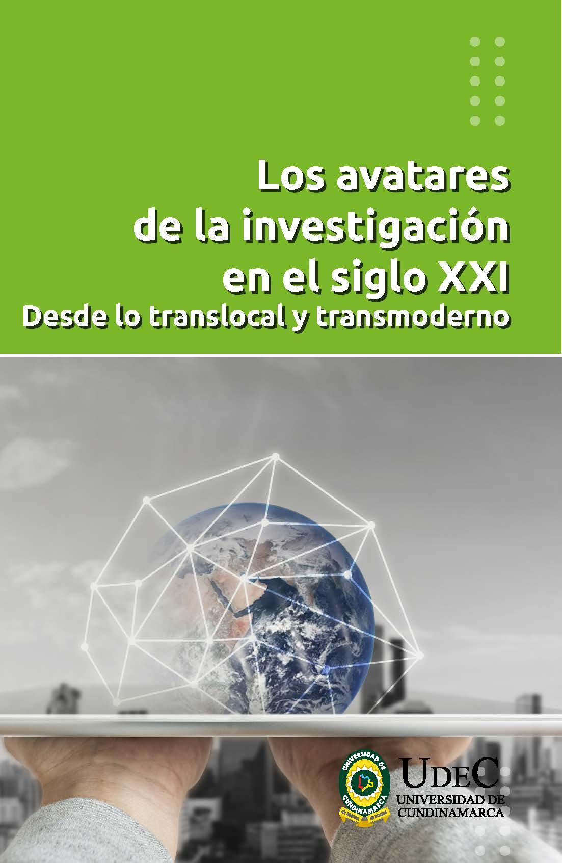 Los avatares de la investigación en el siglo XXI. Desde lo translocal y transmoderno