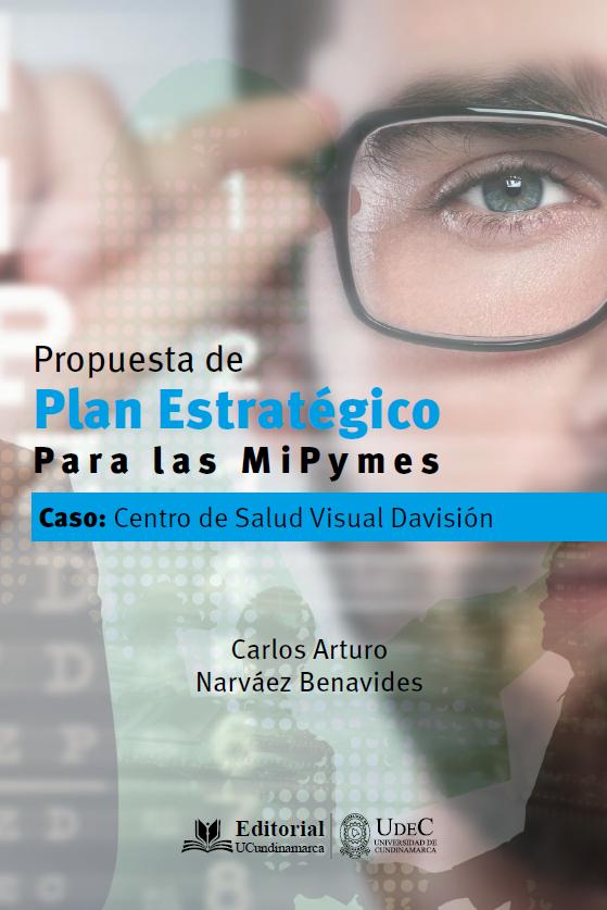 Propuesta de Plan estratégico Para las Mipymes Caso : Centro de Salud Visual DAVISION